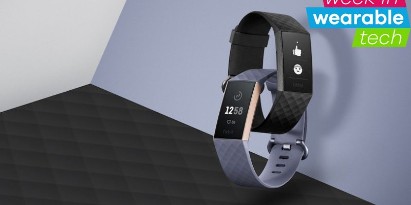 Fitbit Charge 3, Google Fit reboot, and Watch Series 4 ...