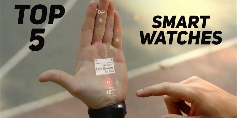 Top 5 SMARTWATCHES to buy in 2017- WILL CHANGE YOUR SMA...